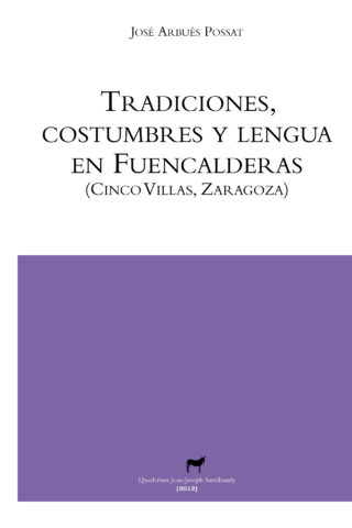 Tradiciones, costumbres y lengua en Fuencalderas (Cinco Villas, Zaragoza)