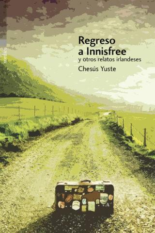 Regreso a Innisfree y otros relatos irlandeses